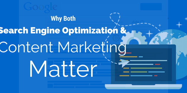 why seo and content marketing both matter